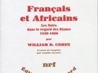 Êtes vous un vrai Français...Français et Africains les noirs dans le regards des blancs