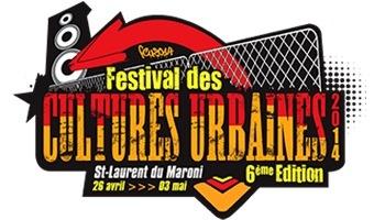 Festival des Cultures Urbaines | Saint-Laurent du Maroni - Du 26 avril au 3 mai 2014
