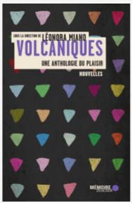 """""""Volcaniques : une anthologie du plaisir"""""""
