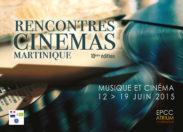 """Rencontres Cinéma Martinique, """"Musique et Cinéma"""". A partir du 12 juin."""