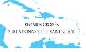 """""""Regards Croisés sur la Dominique et Sainte-Lucie"""""""