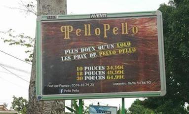 Quand la publicité part en vrille en Martinique en mode...piblisité piblisité...pélo pélo pélo wep wa