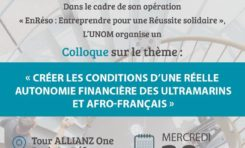 L'UNOM organise un colloque sur l'autonomie financière des Ultramarins et Afro-Français