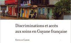 Discriminations et accès aux soins en Guyane française.
