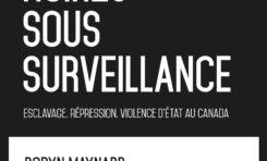 NoirEs sous surveillance : Esclavage, répression, violence d'État au Canada