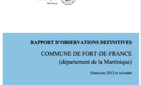 """""""J'ai lu le Rapport de la Chambre Régional des Comptes sur la situation financière de Fort-de-France...j'aurai mieux fait d'être illettré"""""""