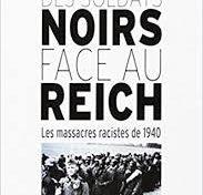 Des soldats noirs face au Reich : Les massacres racistes de 1940