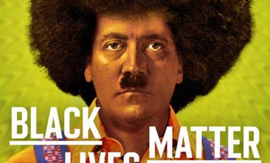 Ail Hitler Lives Matter ?