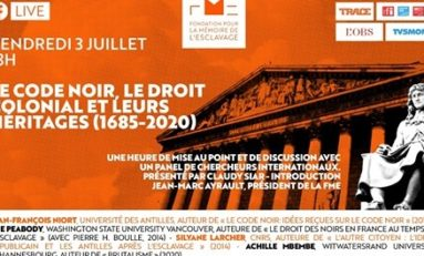 LE CODE NOIR, LE DROIT COLONIAL ET LEURS HERITAGES (1685-2020)